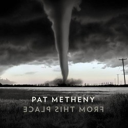 Pat Metheny - From This Place (CD)