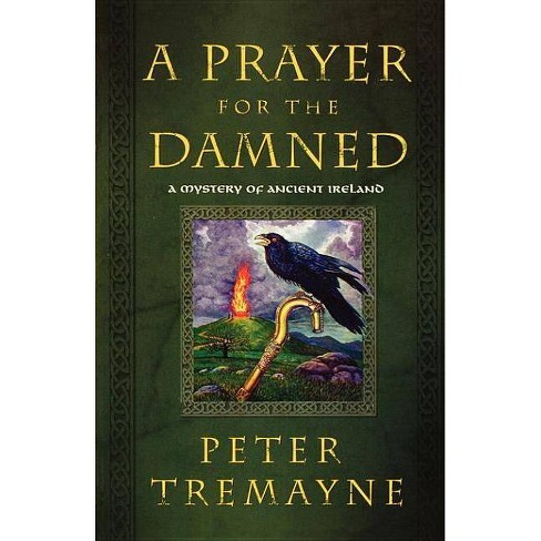 A Prayer for the Damned - (Mysteries of Ancient Ireland) by  Peter Tremayne (Paperback) - image 1 of 1
