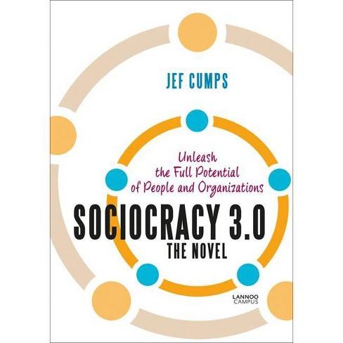 Sociocracy 3.0: The Novel - by  Jef Cumps (Paperback) - image 1 of 1