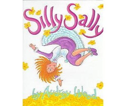 Silly Sally (School And Library) (Audrey Wood) - image 1 of 1