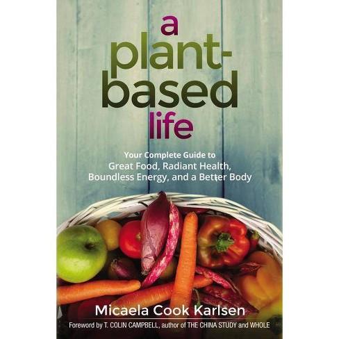 A Plant-Based Life - by  Micaela Karlsen (Paperback) - image 1 of 1