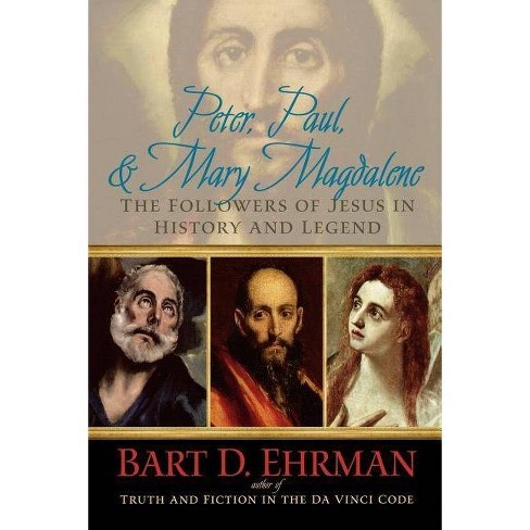 Peter, Paul, and Mary Magdalene - by  Bart D Ehrman (Paperback) - image 1 of 1