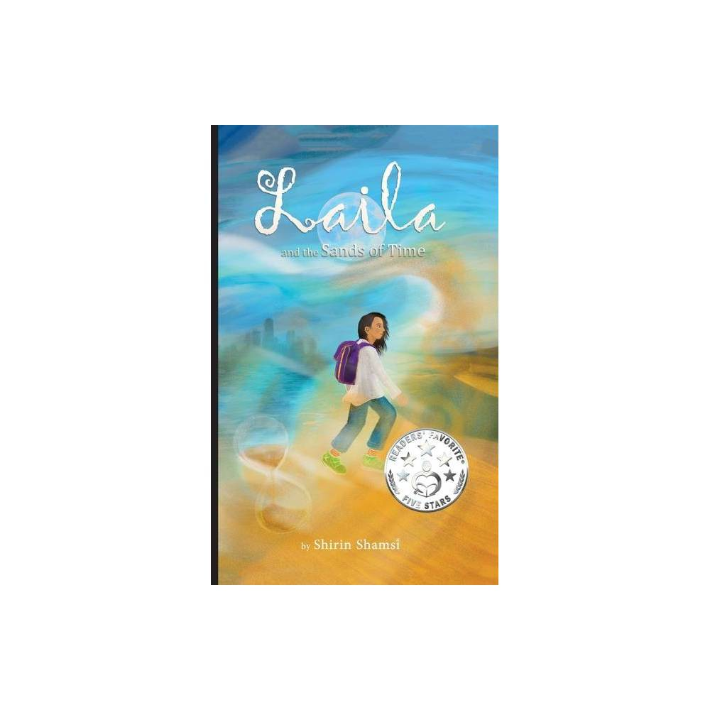 Laila And The Sands Of Time By Shirin Shamsi Paperback