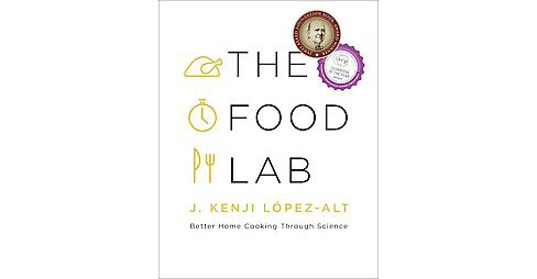 Food Lab : Better Home Cooking Through Science (Hardcover) (J. Kenji Lopez-alt) - image 1 of 1