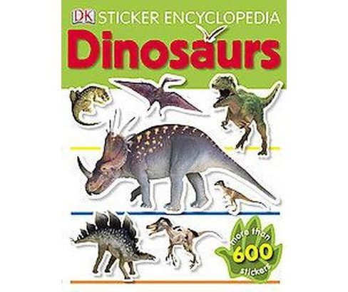 Dinosaurs ( Sticker Encyclopedia) (Paperback) by Dorling Kindersley Inc. - image 1 of 1