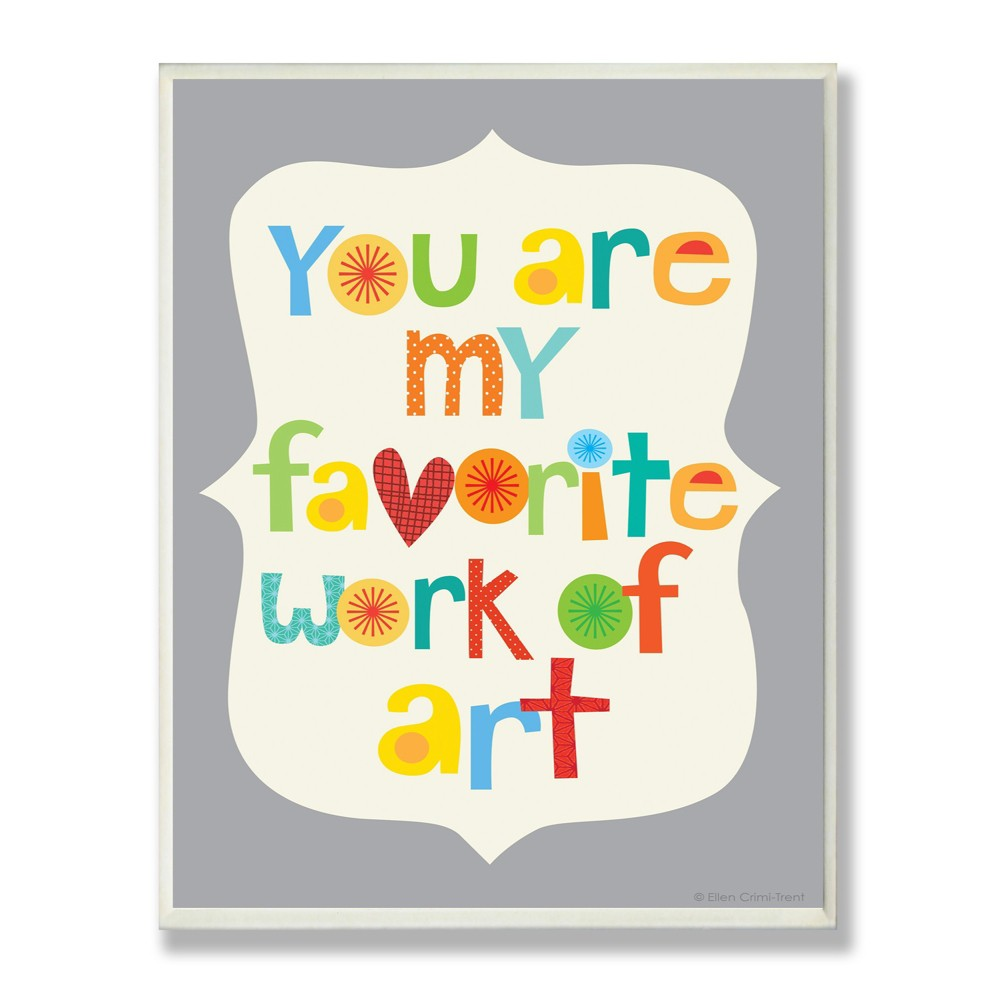 You Are My Favorite Work of Art Wall Plaque Art (10x15