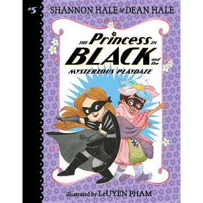 Princess in Black and the Mysterious Playdate -  Reprint by Shannon Hale & Dean Hale (Paperback)