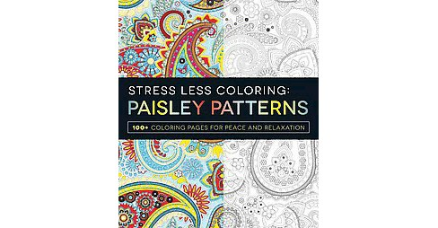 Stress Less Coloring Paisley Patterns Adult Coloring Book:100+ Coloring Pages for Peace and Relaxation by Adams Media - image 1 of 1