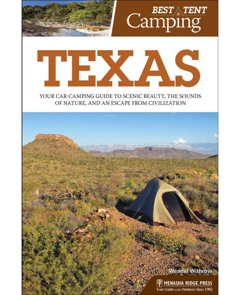 Best Tent Camping Texas : Your Car-Camping Guide to Scenic Beauty, the Sounds of Nature, and an Escape - image 1 of 1