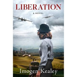 Liberation - by  Imogen Kealey (Hardcover)