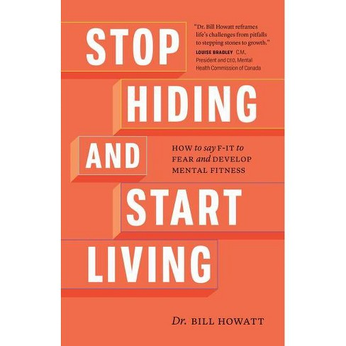 Stop Hiding and Start Living - by  Howatt (Paperback) - image 1 of 1
