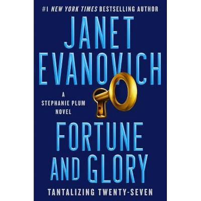 Fortune and Glory, Volume 27 - (Stephanie Plum Novel) by  Janet Evanovich (Hardcover)