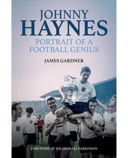 Johnny Haynes : Portrait of a Football Genius (Hardcover) (James Gardner) - image 1 of 1