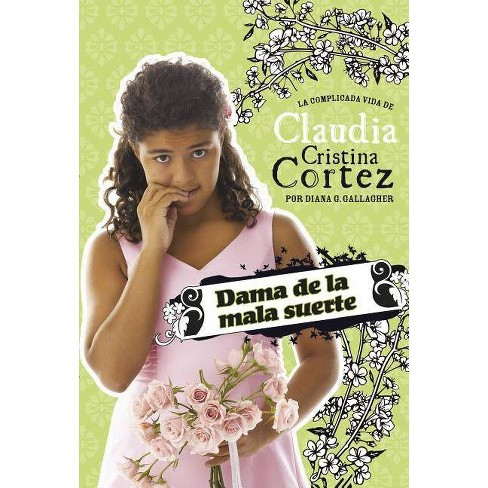 Dama de la Mala Suerte - (Claudia Cristina Cortez en Espa�ol) by  Diana G Gallagher (Paperback) - image 1 of 1