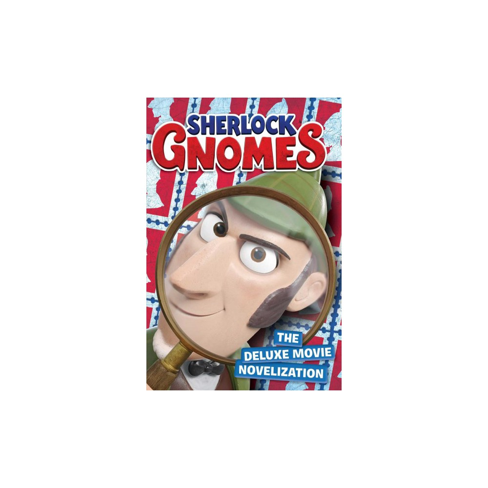 Sherlock Gnomes the Deluxe Movie Novelization - (Sherlock Gnomes) (Hardcover)