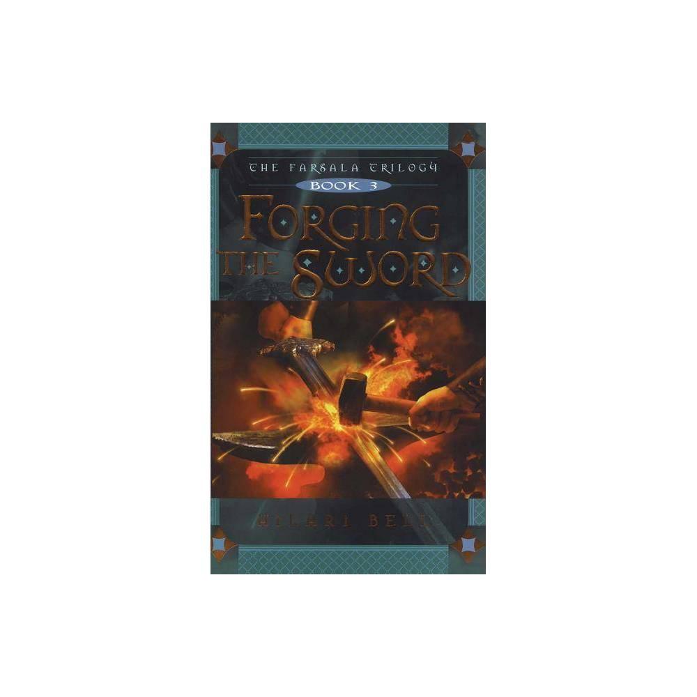 Forging The Sword Volume 3 Farsala Trilogy By Hilari Bell Paperback