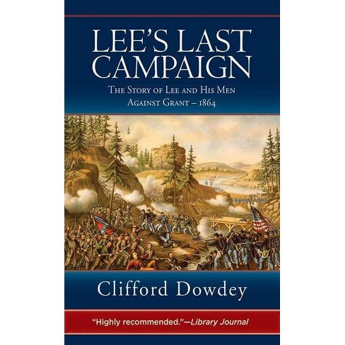 Lee's Last Campaign - by  Clifford Dowdey (Paperback) - image 1 of 1