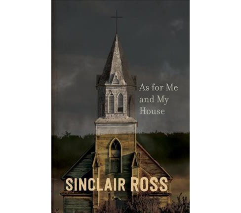 As for Me and My House -  Reissue by Sinclair Ross (Paperback) - image 1 of 1