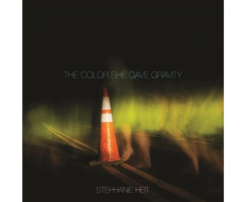 Color She Gave Gravity (Paperback) (Stephanie Heit) - image 1 of 1