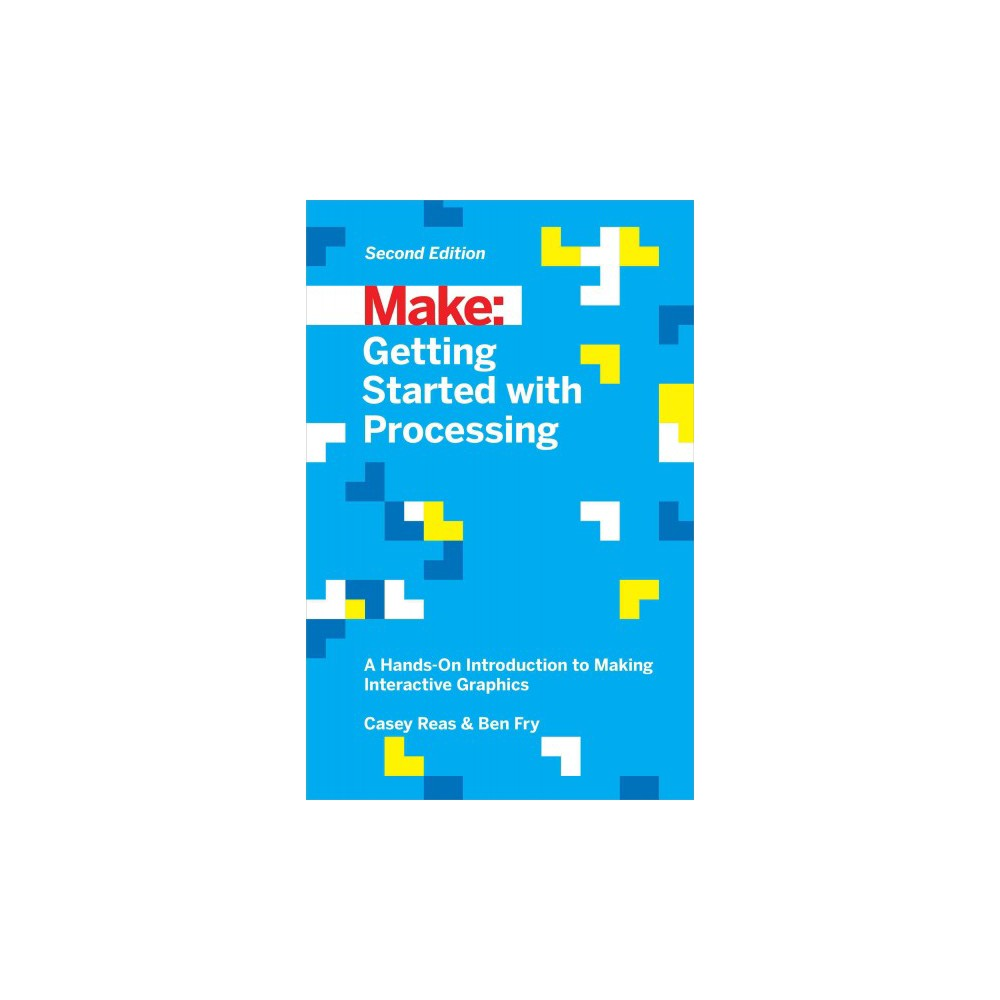 Getting Started With Processing ( Make) (Paperback)