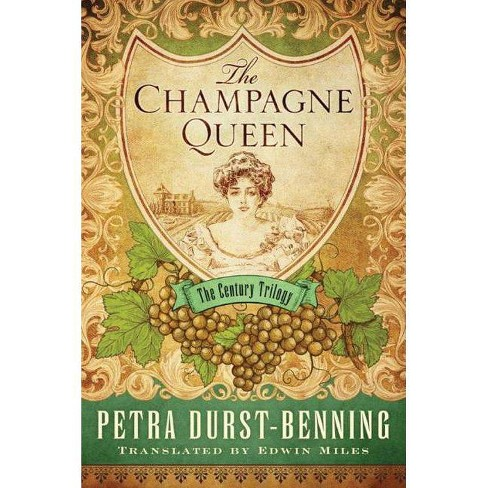 The Champagne Queen - (Century Trilogy) by  Petra Durst-Benning (Paperback) - image 1 of 1