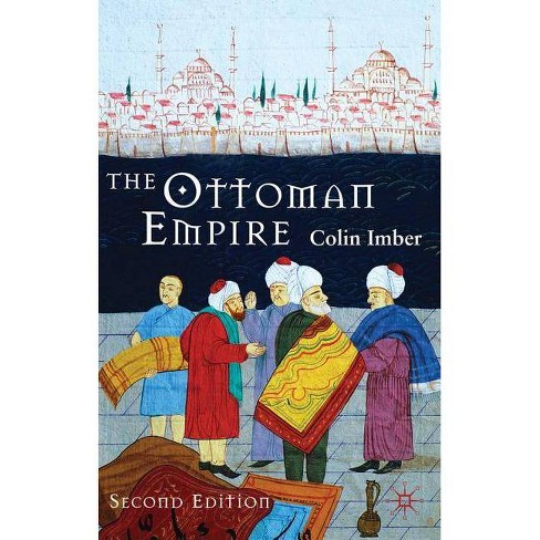 The Ottoman Empire, 1300-1650 - 2 Edition by  Colin Imber (Paperback) - image 1 of 1