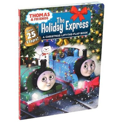 Thomas & Friends: The Holiday Express - (Lift-The-Flap) by  Susan Hill Long (Board Book)