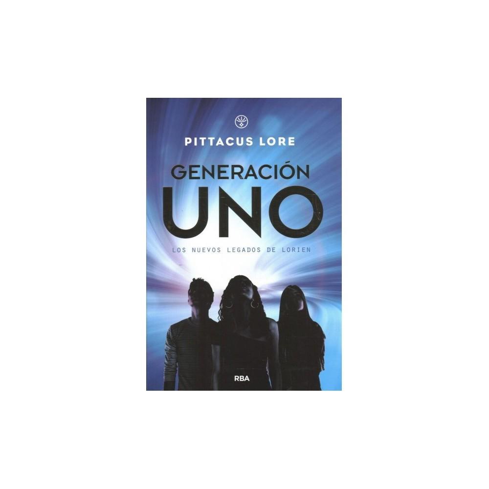 Generación uno / Generation One - (Legados De Lorien) by Pittacus Lore (Paperback)