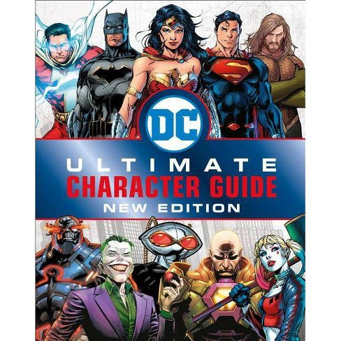 DC Comics Ultimate Character Guide, New Edition - by  Melanie Scott (Hardcover) - image 1 of 1