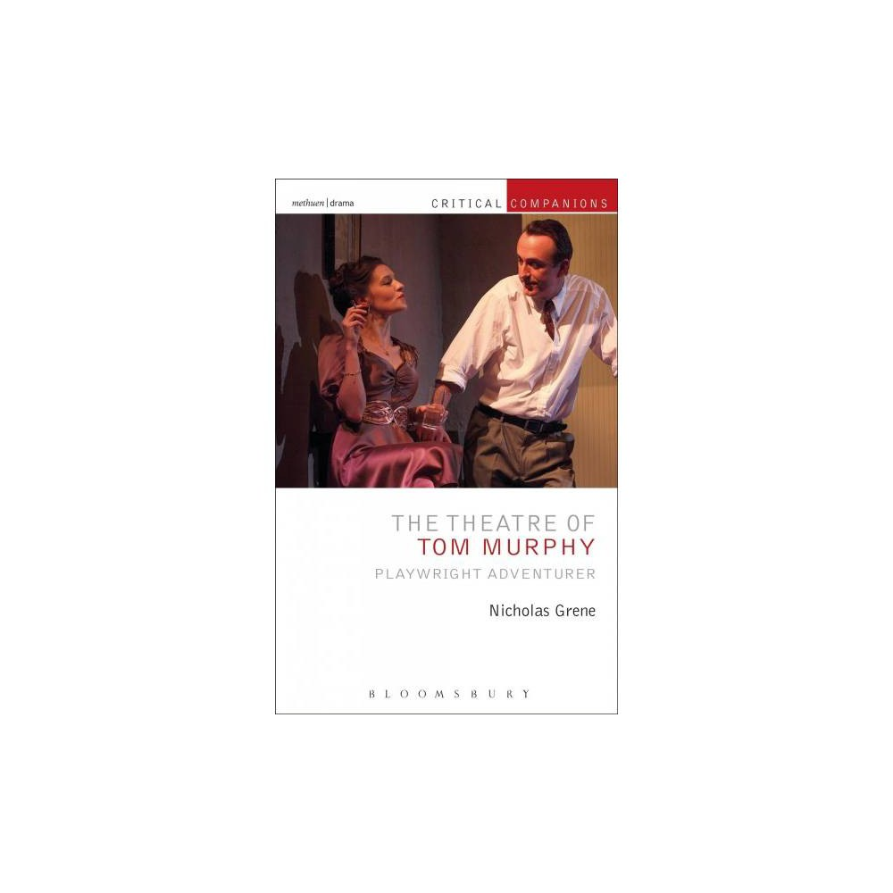 Theatre of Tom Murphy : Playwright Adventurer - Reprint by Nicholas Grene (Paperback)