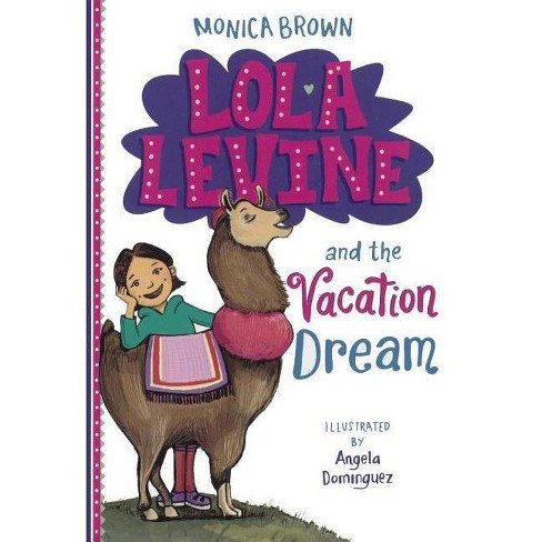Lola Levine and the Vacation Dream - by  Monica Brown (Hardcover) - image 1 of 1