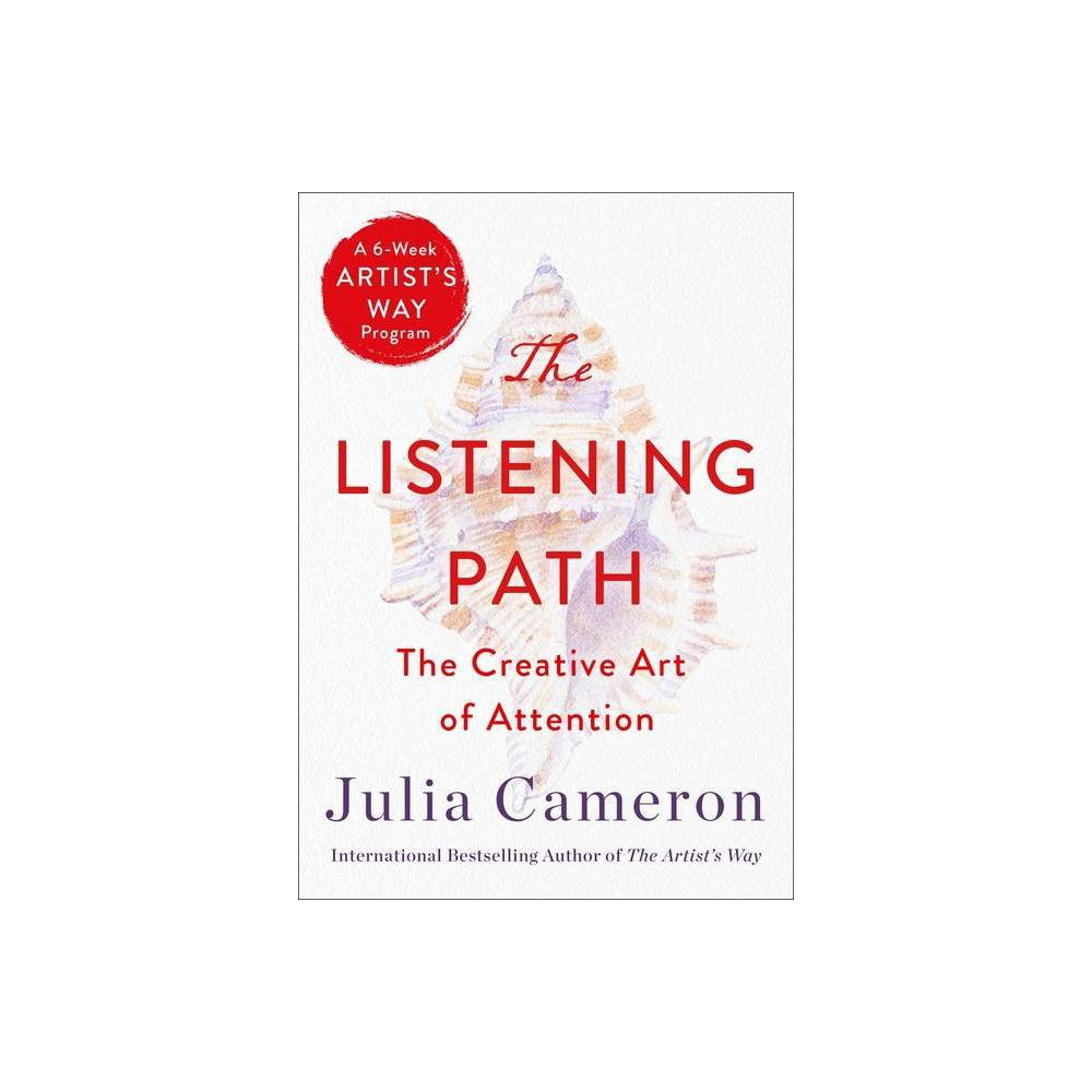 The Listening Path By Julia Cameron Paperback