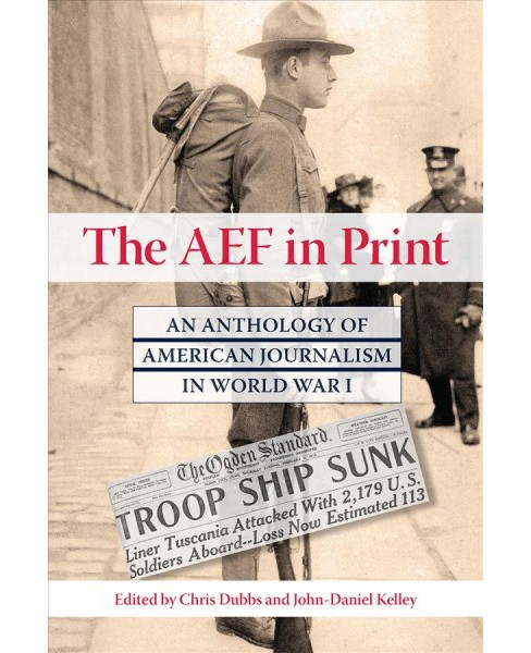 ARF in Print : An Anthology of American Journalism in World War I -  (Hardcover) - image 1 of 1
