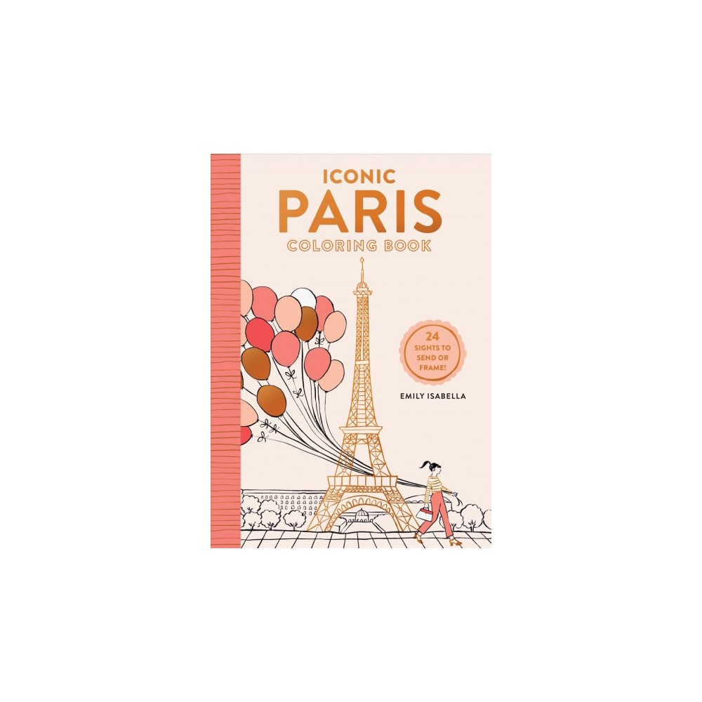 Iconic Paris Coloring Book : 24 Sights to Send and Frame (Paperback) (Emily Isabella).
