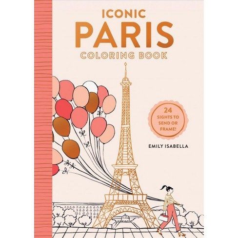 Iconic Paris Coloring Book 24 Sights To Send And Frame Paperback