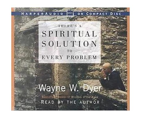 There's a Spiritual Solution to Every Problem (Abridged) (CD/Spoken Word) (Wayne W. Dyer) - image 1 of 1