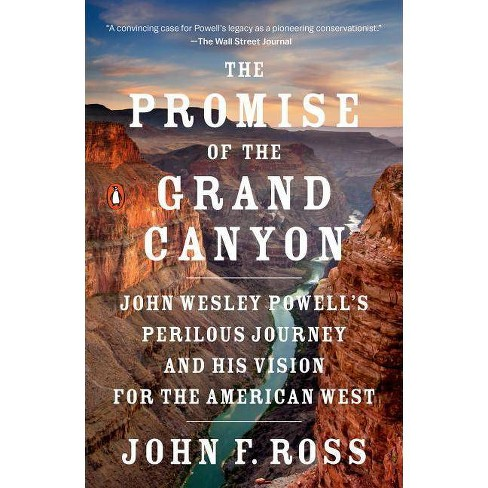 The Promise of the Grand Canyon - by John F Ross (Paperback)