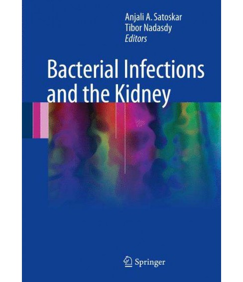 Bacterial Infections and the Kidney (Hardcover) - image 1 of 1