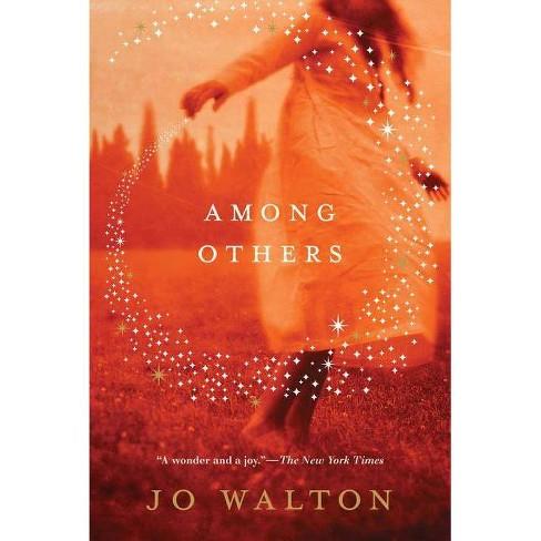Among Others - (Hugo Award Winner - Best Novel) by  Jo Walton (Paperback) - image 1 of 1