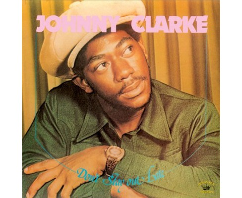 Johnny Clarke - Don't Stay Out Late (CD) - image 1 of 1
