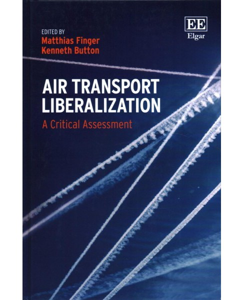 Air Transport Liberalization : A Critical Assessment (Hardcover) - image 1 of 1