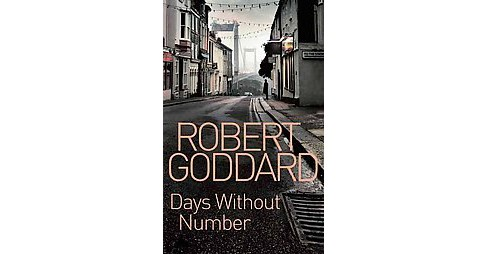 Days Without Number (Paperback) (Robert Goddard) - image 1 of 1