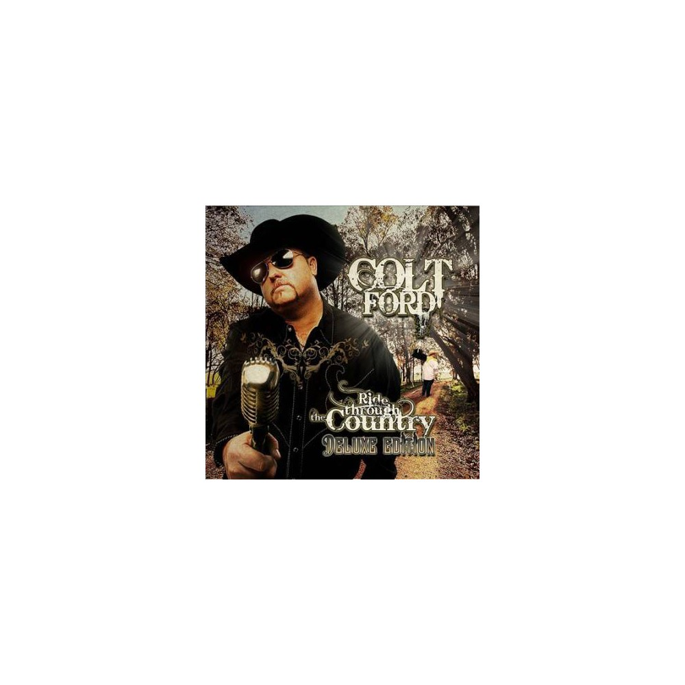 Colt Ford - Ride Through The Country:Deluxe Editi (CD)
