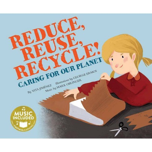 Reduce, Reuse, Recycle! - (Me, My Friends, My Community: Caring for Our Planet) by  Vita Jimenez - image 1 of 1