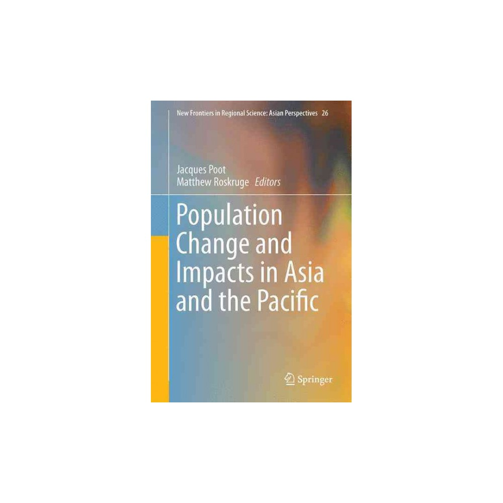 Population Change and Impacts in Asia and the Pacific - by Jacques Poot (Hardcover)