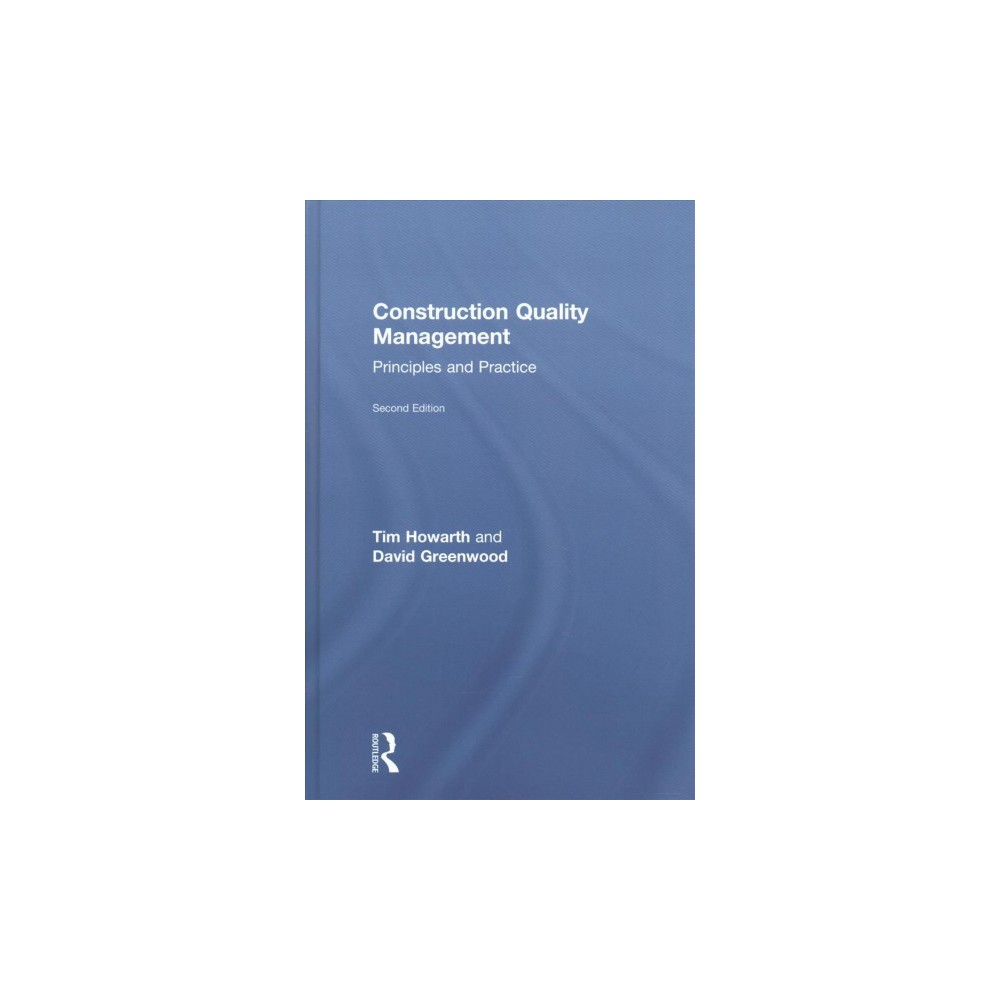 Construction Quality Management : Principles and Practice (Hardcover) (Tim Howarth & David Greenwood)
