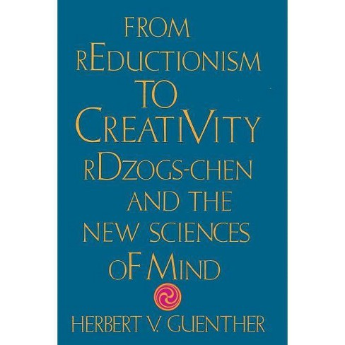 From Reductionism to Creativity - by  Herbert V Guenther (Paperback) - image 1 of 1
