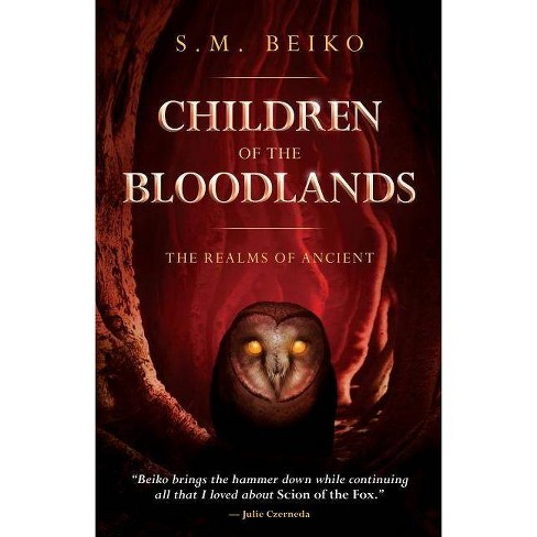 Children of the Bloodlands - (Realms of Ancient) by  S M Beiko (Hardcover) - image 1 of 1
