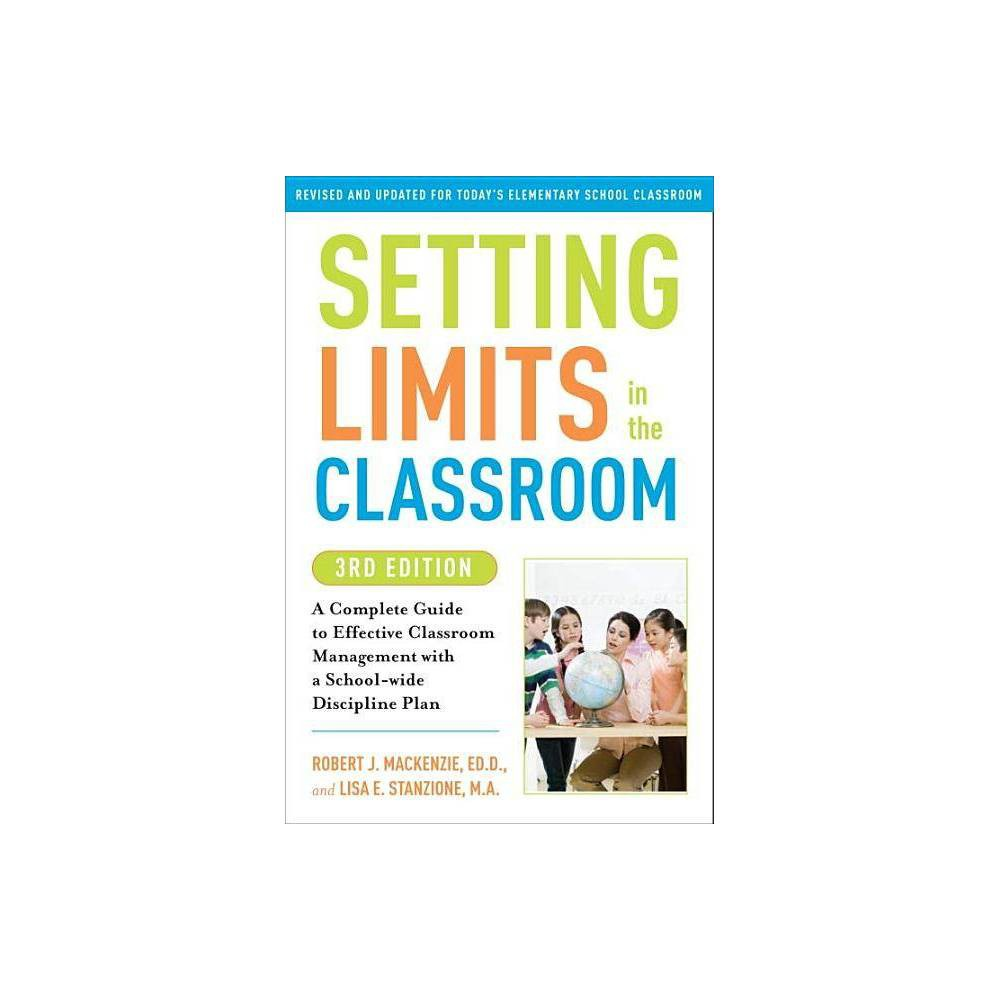Setting Limits In The Classroom 3rd Edition By Robert J Mackenzie Lisa Stanzione Paperback