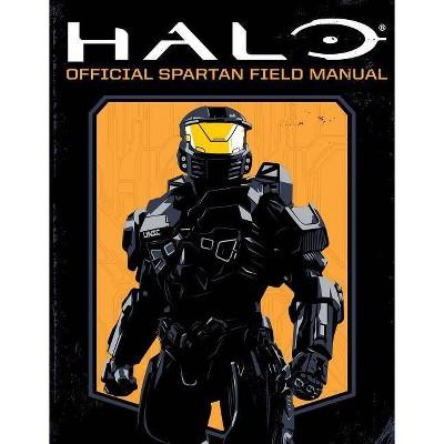 HALO - Official Spartan Field Manual : Official Spartan Field Manual - (Paperback) - by Kiel Phegley & Kenneth Peters